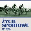Życie sportowe w PRL, Krzysztof Szujecki - dzieje polskiego sportu w latach 1944-1989