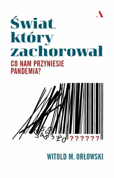 """""""Świat, który zachorował"""" – książka prof. Witolda M. Orłowskiego."""